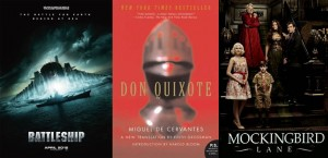 Battleship, Don Quixote, Mockingbird Lane